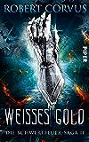 Weißes Gold: Die Schwertfeuer-Saga 2