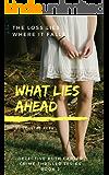 What Lies Ahead (Detective Ruth Carter Crime Thriller Series Book 2)