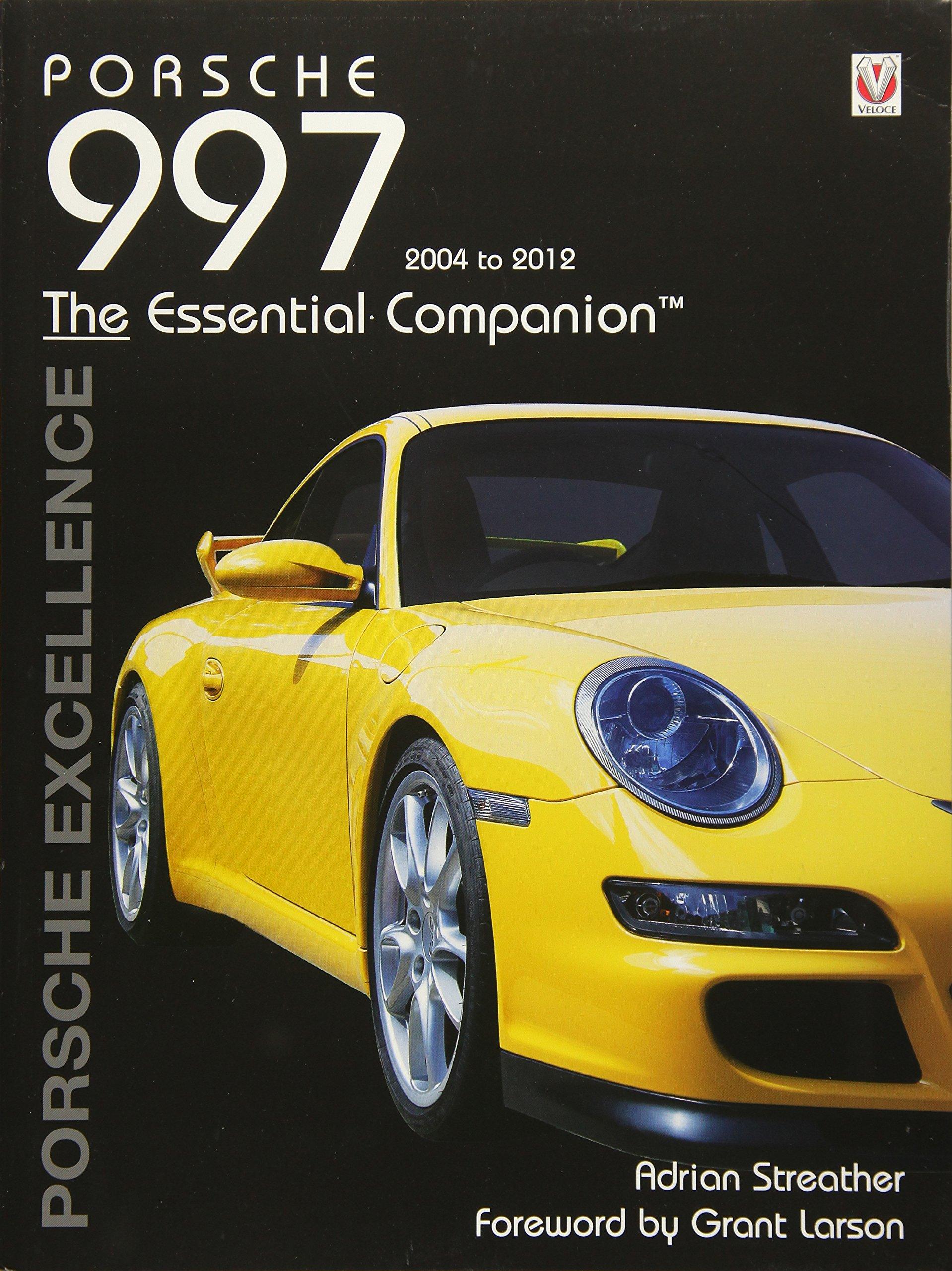Porsche 997 2004 - 2012 - Porsche Excellence Essential Companions: Amazon.es: Adrian Streather: Libros en idiomas extranjeros