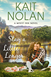Stay A Little Longer: A Small Town Family Romance (The Misfit Inn Book 3)