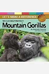 Let's Make a Difference: We Can Help Protect Mountain Gorillas (Save Coins for Causes Book 2) Kindle Edition