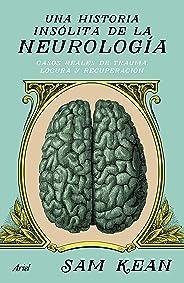 Una historia insólita de la neurología