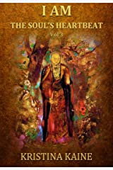 I AM The Soul's Heartbeat: Buddha's Eightfold Path in the Gospel of St John Kindle Edition
