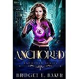 Anchored: An Urban Fantasy (The Anchored Series Book 1)