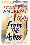 From The Ashes (Golden Falls Fire Book 3)