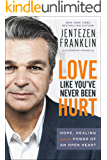 Love Like You've Never Been Hurt: Hope, Healing and the Power of an Open Heart (English Edition)