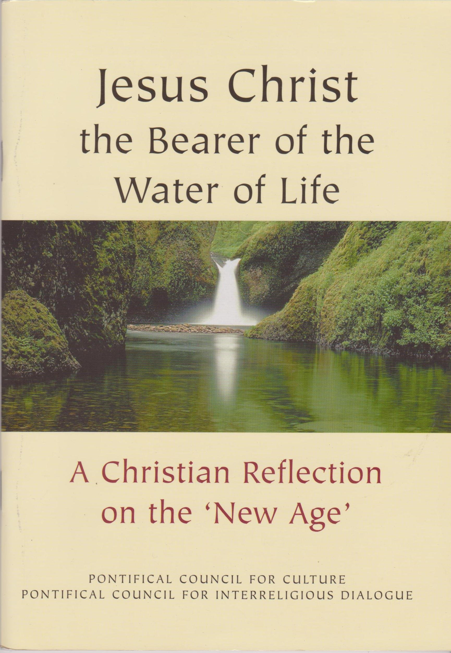 Read Online Jesus Christ the Bearer of the Water of Life: A Christian Reflection on the New Age pdf