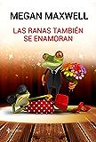 Las ranas también se enamoran (Novela independiente) (Spanish Edition)