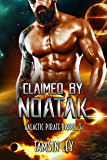 Claimed by Noatak (Galactic Pirate Brides Book 3)