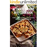 Ultimate Ground Beef Cookbook: Timeless, Classic and Delicious Meals For Everyday! (Southern Cooking Recipes)