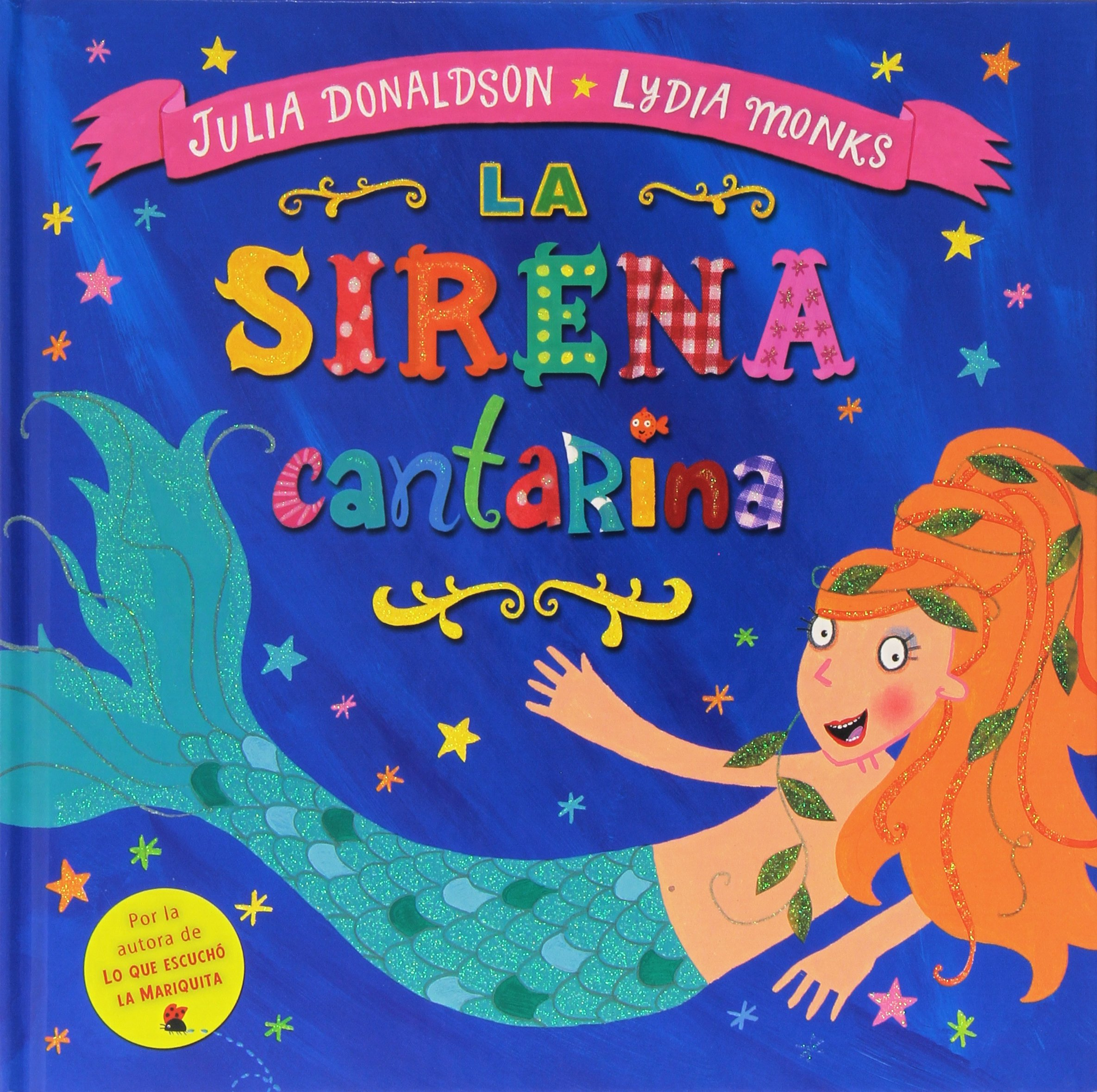La sirena cantarina: Amazon.es: Julia Donaldson, Lydia Monks, Enrique Hurtado López: Libros