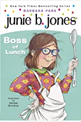 Junie B. Jones #19: Boss of Lunch Kindle Edition