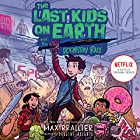 The Last Kids on Earth and the Doomsday Race: The Last Kids on Earth, Book 7