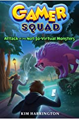 Attack of the Not-So-Virtual Monsters (Gamer Squad 1) Kindle Edition