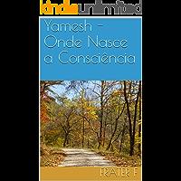 Yamesh - Onde Nasce a Consciência (A Trilogia do Caos Livro 1)