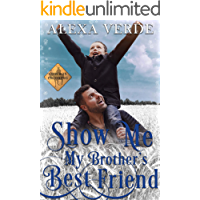 Show Me My Brother's Best Friend: Small-Town Single-Father Cowboy Romance (Cowboy Crossing Romances Book 5)