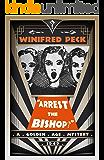 Arrest the Bishop?