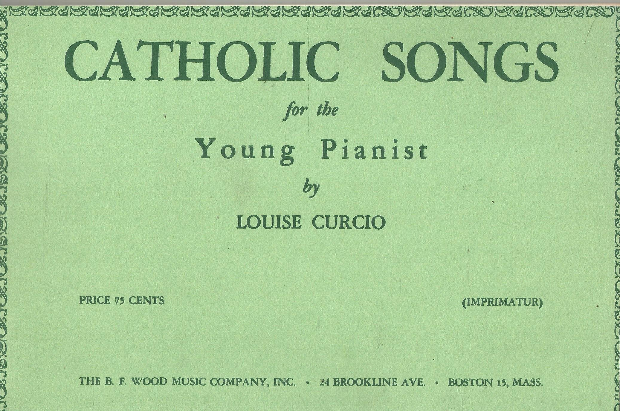 Catholic Songs for the Young Pianist by Louise Curcio: Louise Curcio