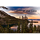 Labor at the Lake
