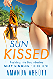 Sun Kissed: (Pushing the Boundaries: Sexy Singles, Book One)