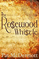 The Rosewood Whistle Kindle Edition