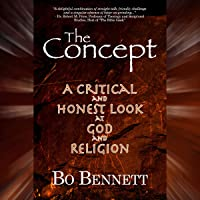 The Concept: A Critical and Honest Examination of God and Religion