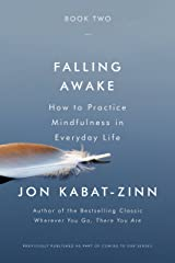 Falling Awake: How to Practice Mindfulness in Everyday Life Kindle Edition