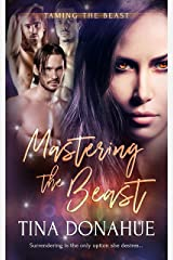 Mastering the Beast: A Reverse Harem Romance (Taming the Beast Book 3) Kindle Edition