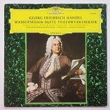 Georg Friedrich Handel: Wassermusik-Suite / Feuerwerksmusik