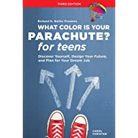 What Color Is Your Parachute? For Teens, Third Edition: Discover Yourself, Design Your Future, and Plan for Your Dream…