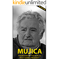 """Mujica: The wisdom of """"the worlds most humble president"""""""