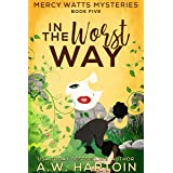In the Worst Way (Mercy Watts Mysteries Book 5)