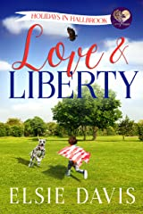 Love & Liberty (Holidays in Hallbrook Book 6) Kindle Edition