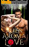 Alien Romance: Alien Aroma To Love