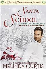 Santa School: A Christmas Carousel Story (12 Days of Heartwarming Christmas)