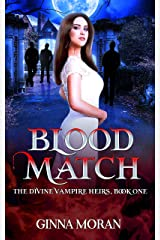 Blood Match (The Divine Vampire Heirs Book 1) Kindle Edition