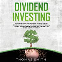 Dividend Investing: A Complete Guide for Beginners to Learn How to Generate Passive Income with Stock Market, ETF, Bonds…
