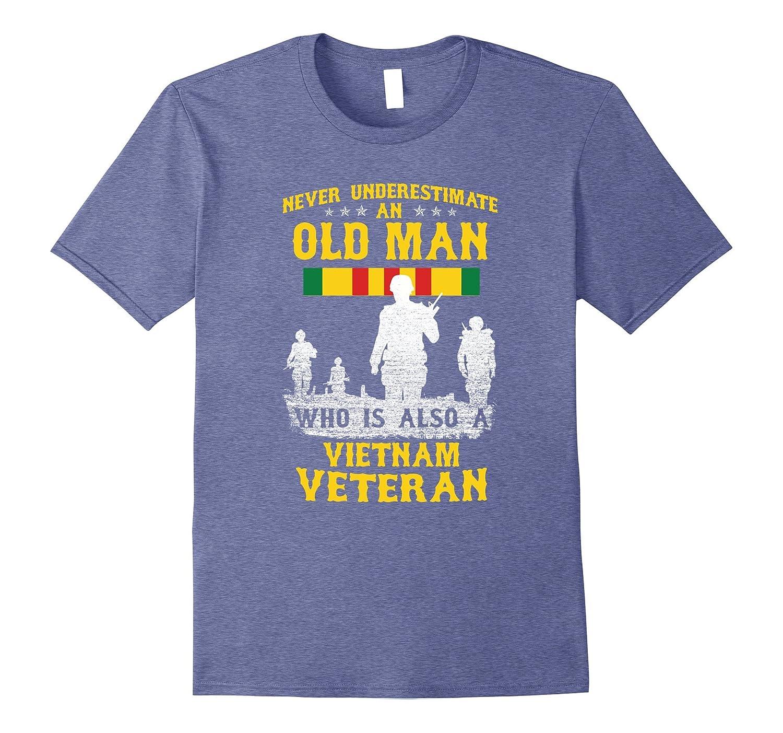 Mens Never Underestimate an OLD MAN Vietnam Veteran - Gift Tee-CL