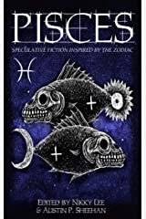 Pisces: Speculative Fiction Inspired by the Zodiac (The Zodiac Series Book 3) Kindle Edition