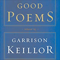 Good Poems: Selected and Introduced by Garrison Keillor