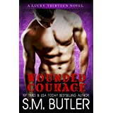 Wounded Courage (Lucky Thirteen Book 2)