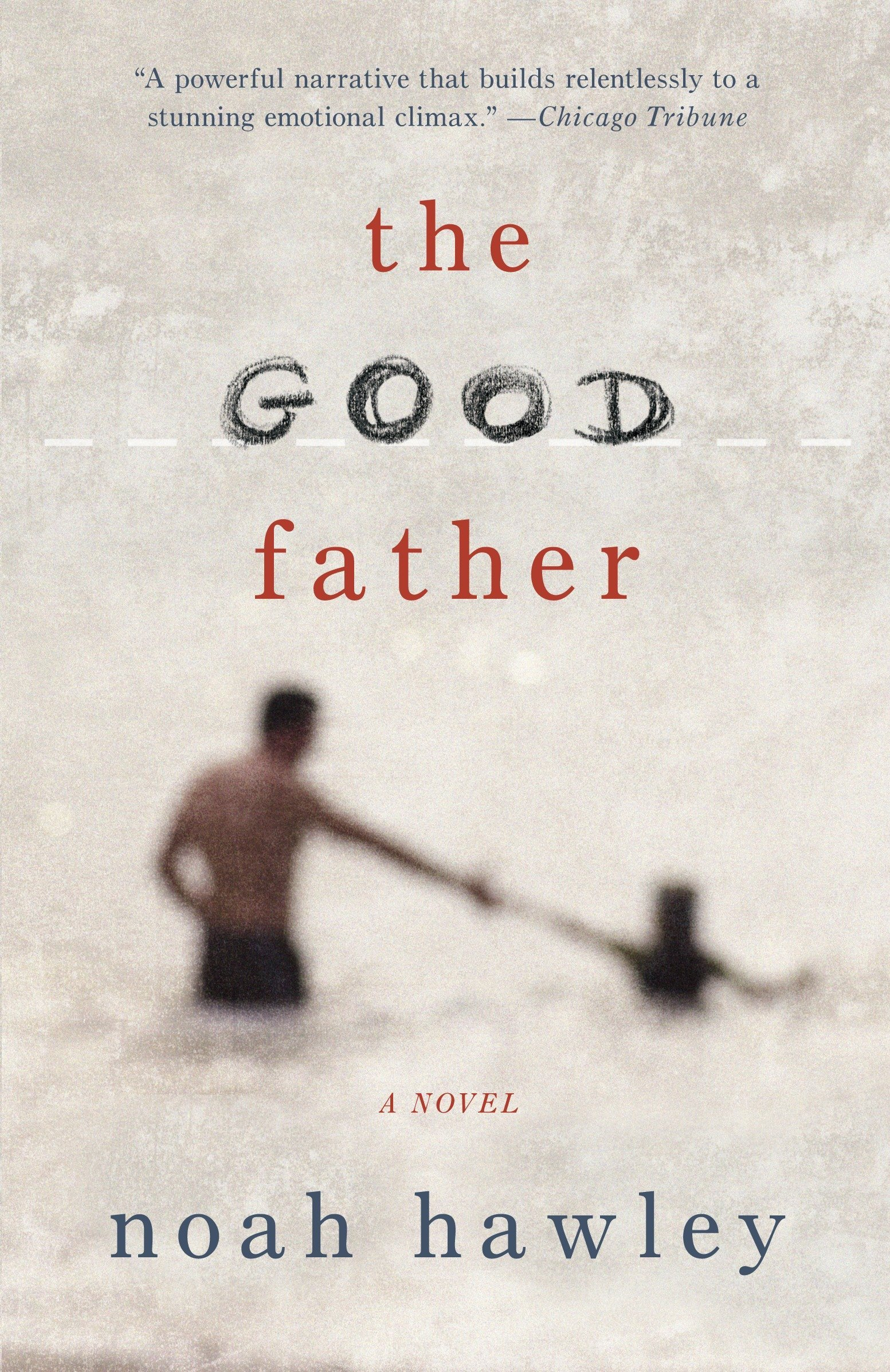Amazon.com: The Good Father (9780307947918): Hawley, Noah: Books