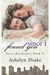 Since I Found You (Love Chronicles Book 3) Kindle Edition