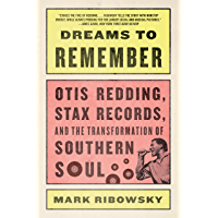 Dreams to Remember: Otis Redding, Stax Records, and the Transformation of Southern Soul book cover