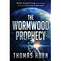 The Wormwood Prophecy: NASA, Donald Trump, and a Cosmic Cover-up of End-Time Proportions (English Edition)