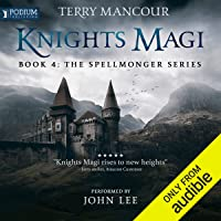 Knights Magi: The Spellmonger Series, Book 4