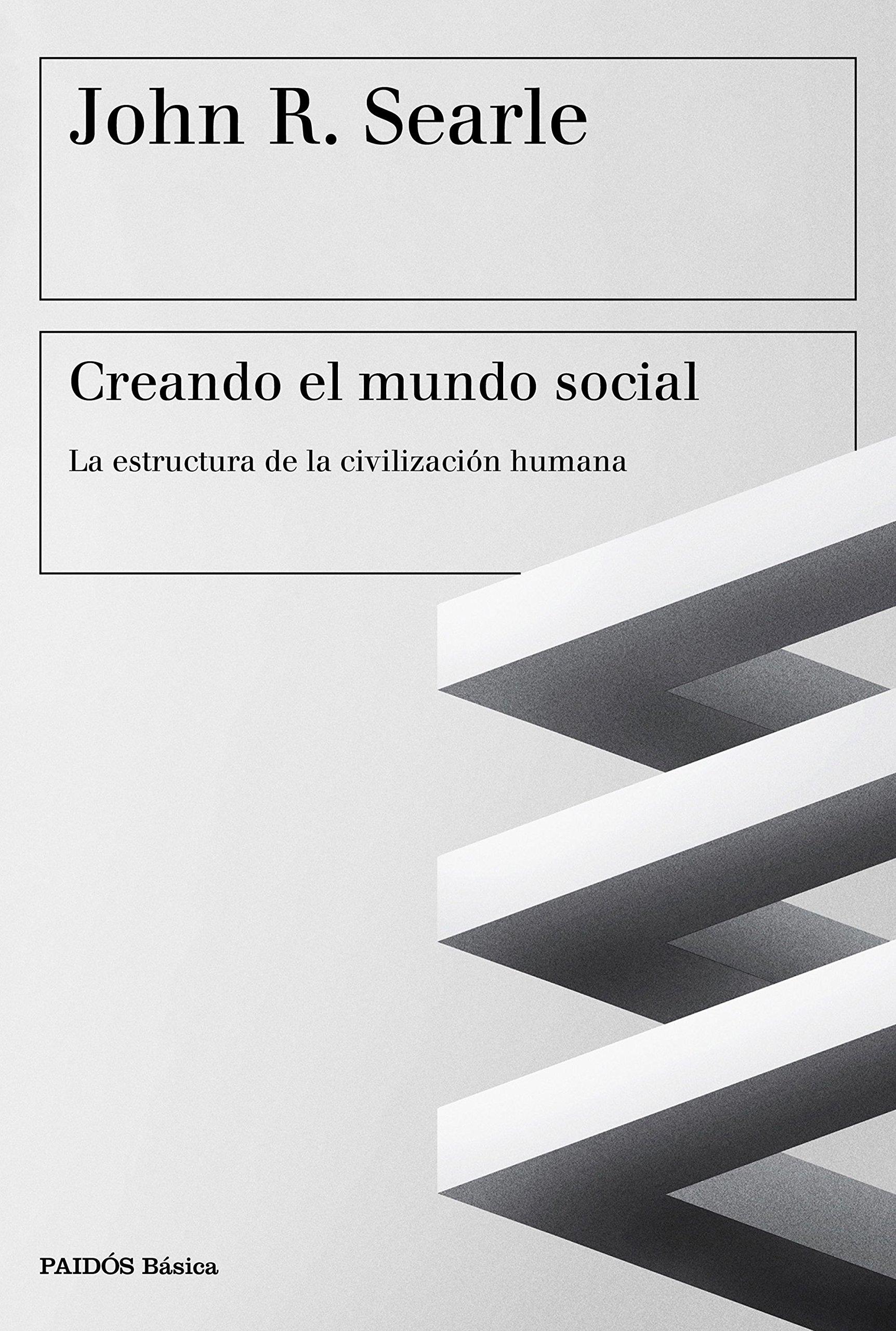 Creando El Mundo Social La Estructura De La Civilización