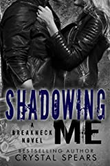 Shadowing Me (Breakneck Series, Book Three) Kindle Edition