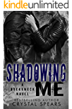 Shadowing Me (Breakneck Series, Book Three) (English Edition)