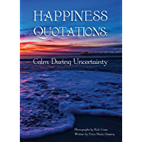 Happiness Quotations: Calm During Uncertainty